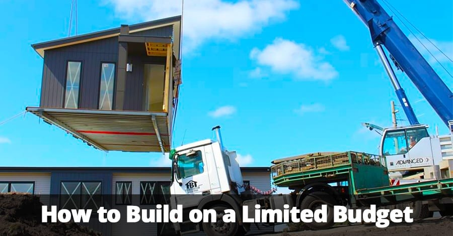 How to Build on a Limited Budget
